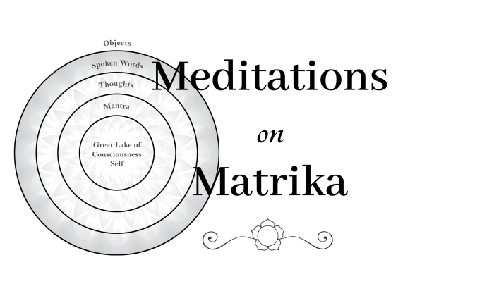 Meditations on Matrika